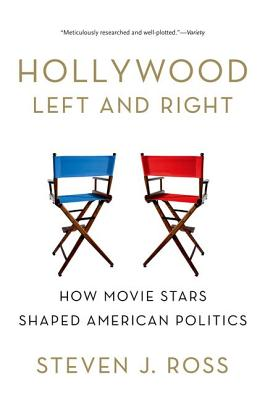 Hollywood Left and Right By Ross, Steven J.